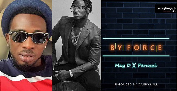 "Image result for May D – ""By Force"" ft. Peruzzi"