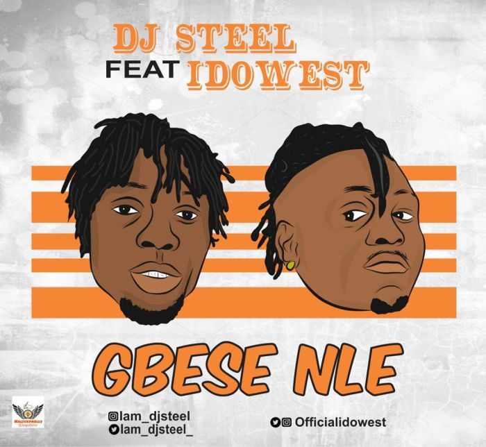 """Image result for DJ Steel x Idowest – """"Gbese Nle"""""""