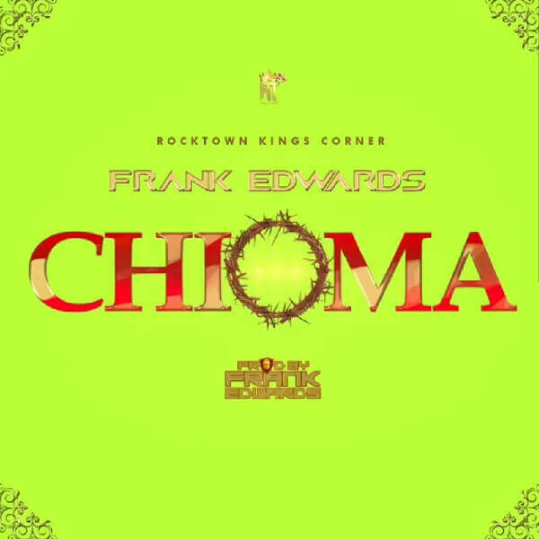 Frank Edwards - Chioma